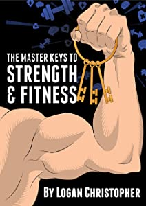 The Master Keys to Strength and Fitness