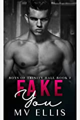 Fake You: An enemies to lovers college romance (Boys of Trinity Hall Book 2) Kindle Edition