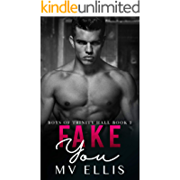 Fake You: An enemies to lovers college bully romance (Boys of Trinity Hall Book 2)