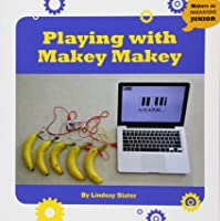 Playing With Makey Makey (Makers As Innovators
