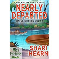 Nearly Departed (Miss Fortune World: Sinful Stories Book 1)