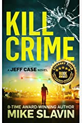 Kill Crime: A Jeff Case Novel-Stunning crime thriller full of twists with an unpredictable ending. Book 1 Kindle Edition