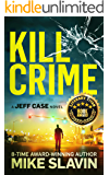 Kill Crime: A Jeff Case Novel-Stunning crime thriller full of twists with an unpredictable ending. Book 1