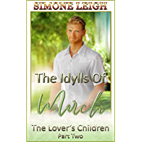The Idylls of March: A BDSM, Ménage Erotic Romance and Thriller (The Lover's Children Book 2) (English Edition)