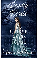 The Curse of the Rose (Deadly Beasts Book 1) Kindle Edition