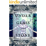 Under Glass And Stone: A Supernatural Gothic Mystery (Byrne House Book 1)