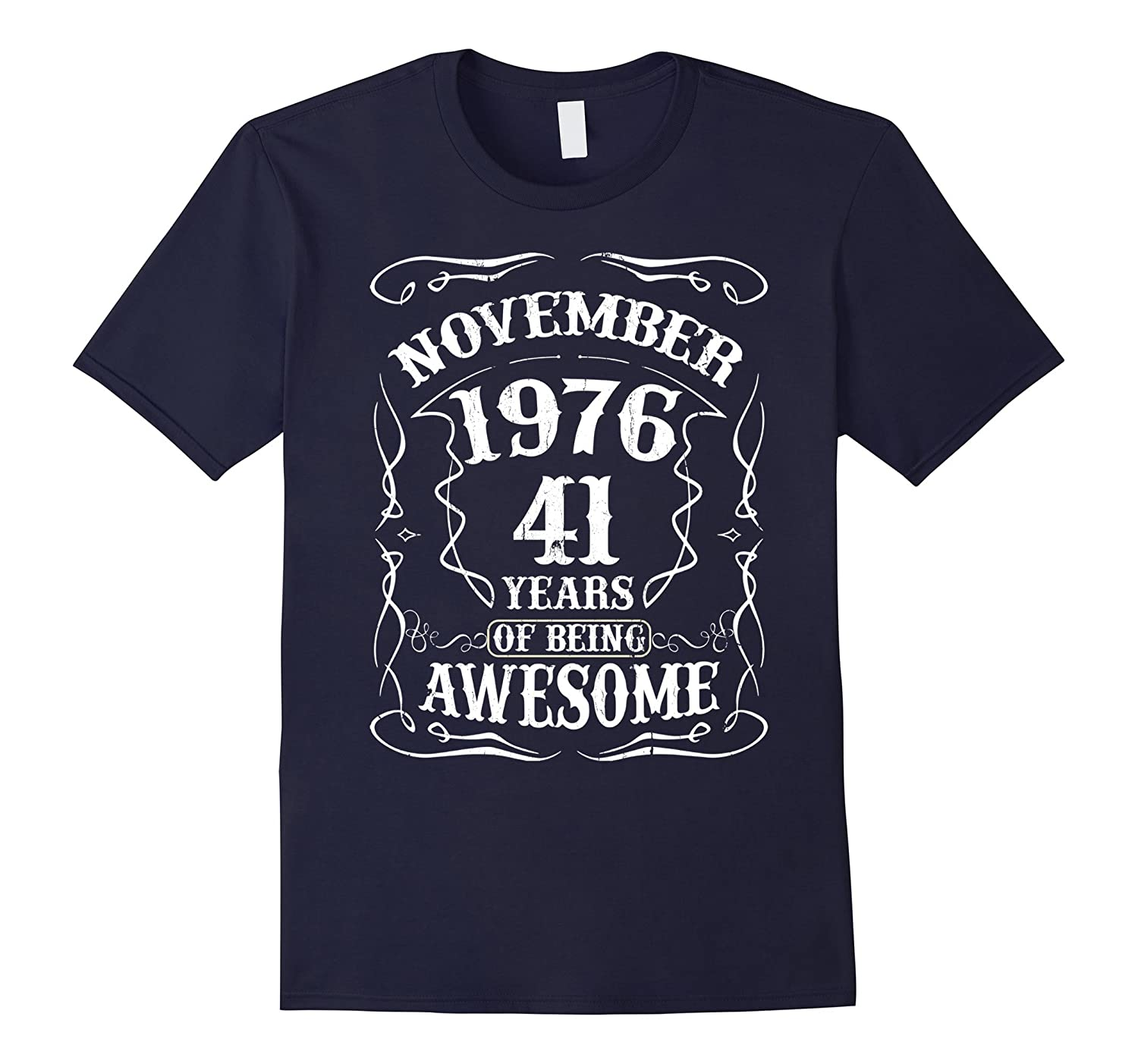 Born in November 1976 - 41 years of being awesome T-Shirt-FL