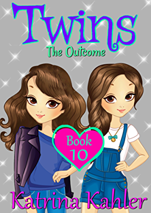 Books for Girls - TWINS : Book 10: The Outcome