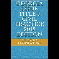 GEORGIA CODE TITLE 9 CIVIL PRACTICE 2018 EDITION
