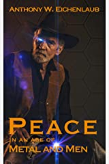 Peace in an Age of Metal and Men: Metal and Men, Book 2 Kindle Edition
