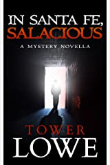 In Santa Fe, Salacious: A Mystery Novella (Cinnamon/Burro New Mexico Mysteries Book 3) Kindle Edition
