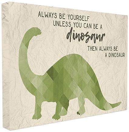 Amazon.com: The Stupell Home Décor Collection Always Be a Dinosaur ...