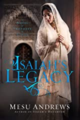 Isaiah's Legacy: A Novel of Prophets and Kings Paperback
