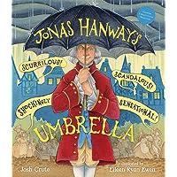 Jonas Hanway's Scurrilous, Scandalous, Shockingly Sensational Umbrella