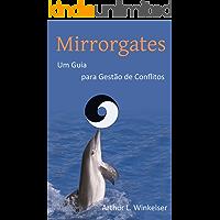 Mirrorgates: Um guia para gestão de conflitos