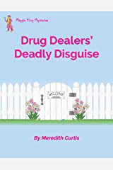 Drug Dealers' Deadly Disguise (Maggie King Mysteries Book 1) Kindle Edition