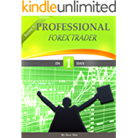 BECOME A PROFESSIONAL FOREX TRADER IN 1 DAY