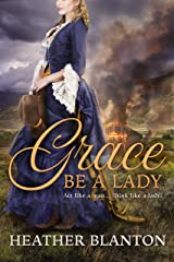 Grace be a Lady: A Christian Historical Western Romance Kindle Edition