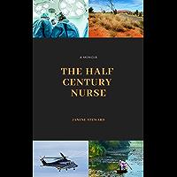 The Half Century Nurse: A Memoir