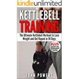 Kettlebell: The Ultimate Kettlebell Workout to Lose Weight and Get Ripped in 30 Days