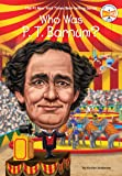 Who Was P. T. Barnum?