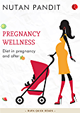Pregnancy Wellness: Diet in pregnancy and after (Rupa Quick Reads)