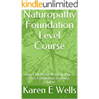 Naturopathy Foundation Level Course : Learn All About Naturopathy in this Foundation Diploma Course