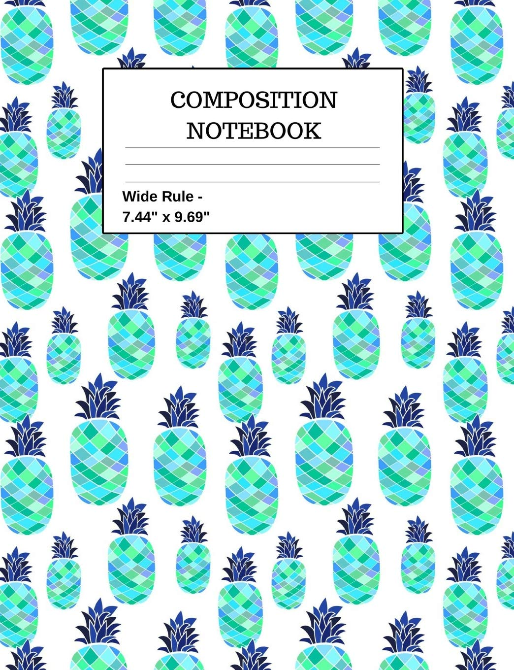 "Download Composition Notebook: Pineapples Fruit Foodie School Office Home Student Teacher - 100 Page - Wide Ruled - 7.44"" x 9.69"" pdf epub"