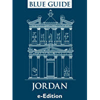 Blue Guide Jordan, including Petra, the Dead Sea, Aqaba and Wadi Rum