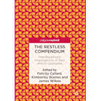 The Restless Compendium: Interdisciplinary Investigations of Rest and Its Opposites (English Edition)