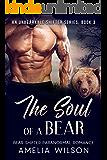 The Soul of a Bear (UnBearable Romance Series Book 3)