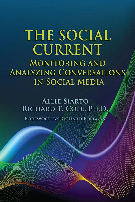 Download Social Current: Monitoring and Measuring Social Media PDF