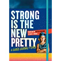 Strong Is the New Pretty: A Guided Journal Just for Girls