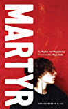 Martyr (Oberon Modern Plays)