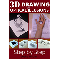 3d drawing and optical illusions: how to draw optical illusions and 3d art step by step Guide for Kids, Teens and Students. New edition (English Edition)