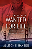 Wanted for Life (Love Under Fire Book 2)