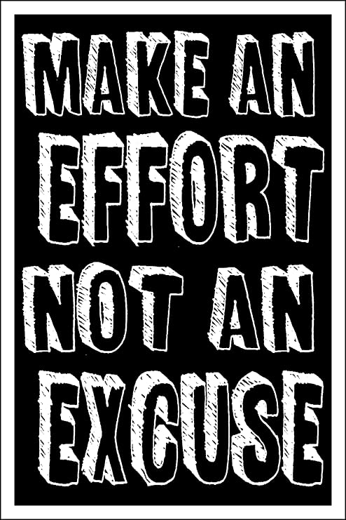 Spitzy's Make an Effort Not an Excuse Motivational Poster, 12x18 Inches,  Inspirational, Fitness, Workout, Wall Decor for Home Office, Bedroom, Gym