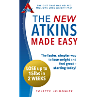 The New Atkins Made Easy: The faster, simpler way to lose weight and feel great – starting today!