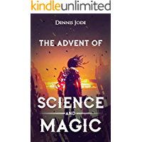 The Advent of Science and Magic - A Fantasy LitRPG Adventure