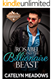 Rosabel and the Billionaire Beast (Billionaire Bachelor Mountain Cove Book 6)