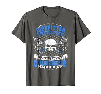 Amazoncom Pipefitter T Shirt Pipefitters High School Diploma