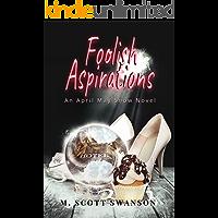 Foolish Aspirations; April May Snow Novel #1: A Paranormal Women's Fiction Novel