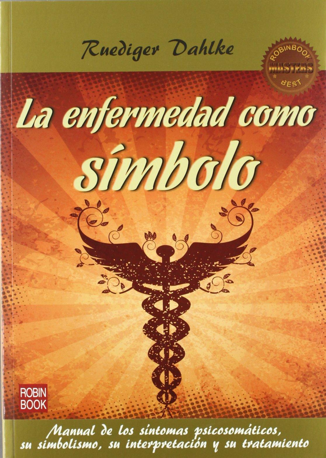 Enfermedad Como Simbolo, La 2ª Ed. Masters Salud robin Book: Amazon.es:  Ruediger Dahlke: Libros