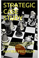 STRATEGIC CASE STUDY: An eye - opening guide that emphasises the value of Strategies, Corporate Governance and Technology in Building Trans-generational Businesses Kindle Edition