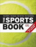 The Sports Book - 5th Edition: The Sports*The Rules*The Tactics*The Techniques