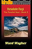 Resolute Nazi: The Parallel Nazi - Book 5