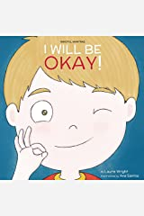 I Will Be Okay (Mindful Mantras Book 4) Kindle Edition