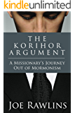 The Korihor Argument: A Missionary's Journey Out of Mormonism