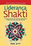 Liderança Shakti: O equilíbrio do poder feminino e masculino nos negócios