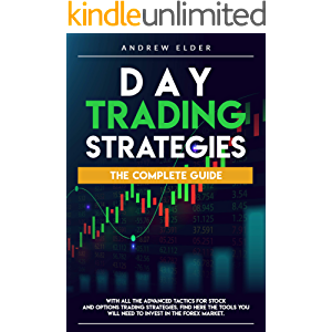 DAY TRADING STRATEGIES: THE COMPLETE GUIDE WITH ALL THE ADVANCED TACTICS FOR STOCK AND OPTIONS TRADING STRATEGIES. FIND…